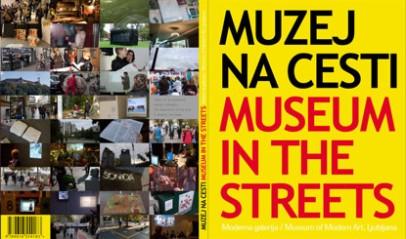 Moderna galerija Ljubljana: Museum in the Streets